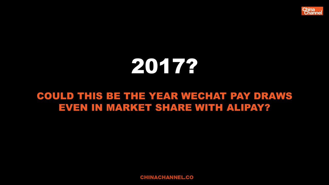 COULD THIS BE THE YEAR WECHAT PAY DRAWS EVEN IN MARKET SHARE WITH ALIPAY?