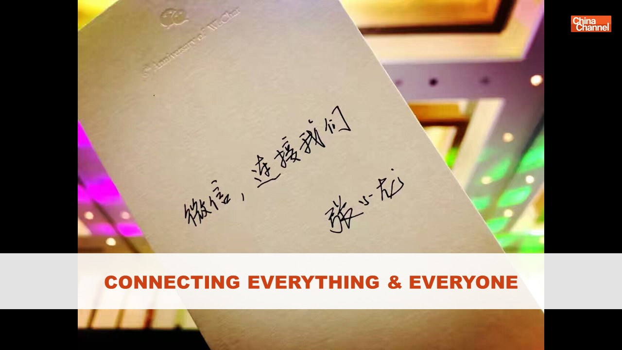 WeChat CONNECTING EVERYTHING & EVERYONE